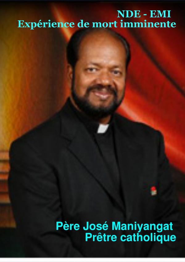 NDE - EMI - Père José Maniyangat (catholique) : Son ange l'a ...